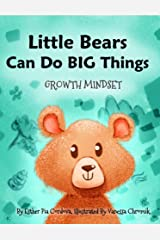 Little Bears Can Do Big Things: Growth Mindset (Growth Mindset Book Series) Kindle Edition