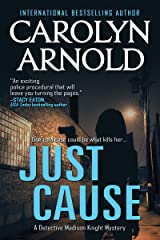 Just Cause (Detective Madison Knight Series Book 5) Kindle Edition