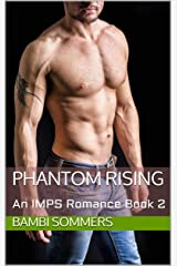 Phantom Rising: An IMPS Romance  Book 2 Kindle Edition