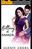 Brittney Vs. Banker: A Naughty Angel Tale