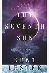 The Seventh Sun: A Novel Kindle Edition