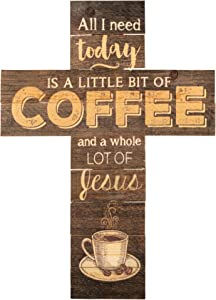 P. Graham Dunn All I Need is Coffee and Jesus Dark 14 x 10 Wood Wall Art Cross Plaque