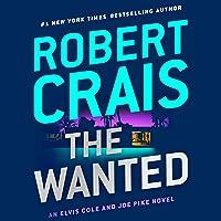 The Wanted: An Elvis Cole and Joe Pike Novel, Book 17