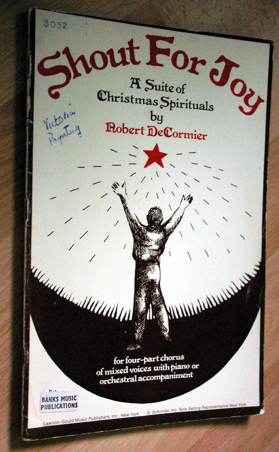 Shout for Joy. A suite of Christmas spirituals ... for four-part ...