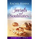 Secrets and Soulmates (January Cove Book 6)