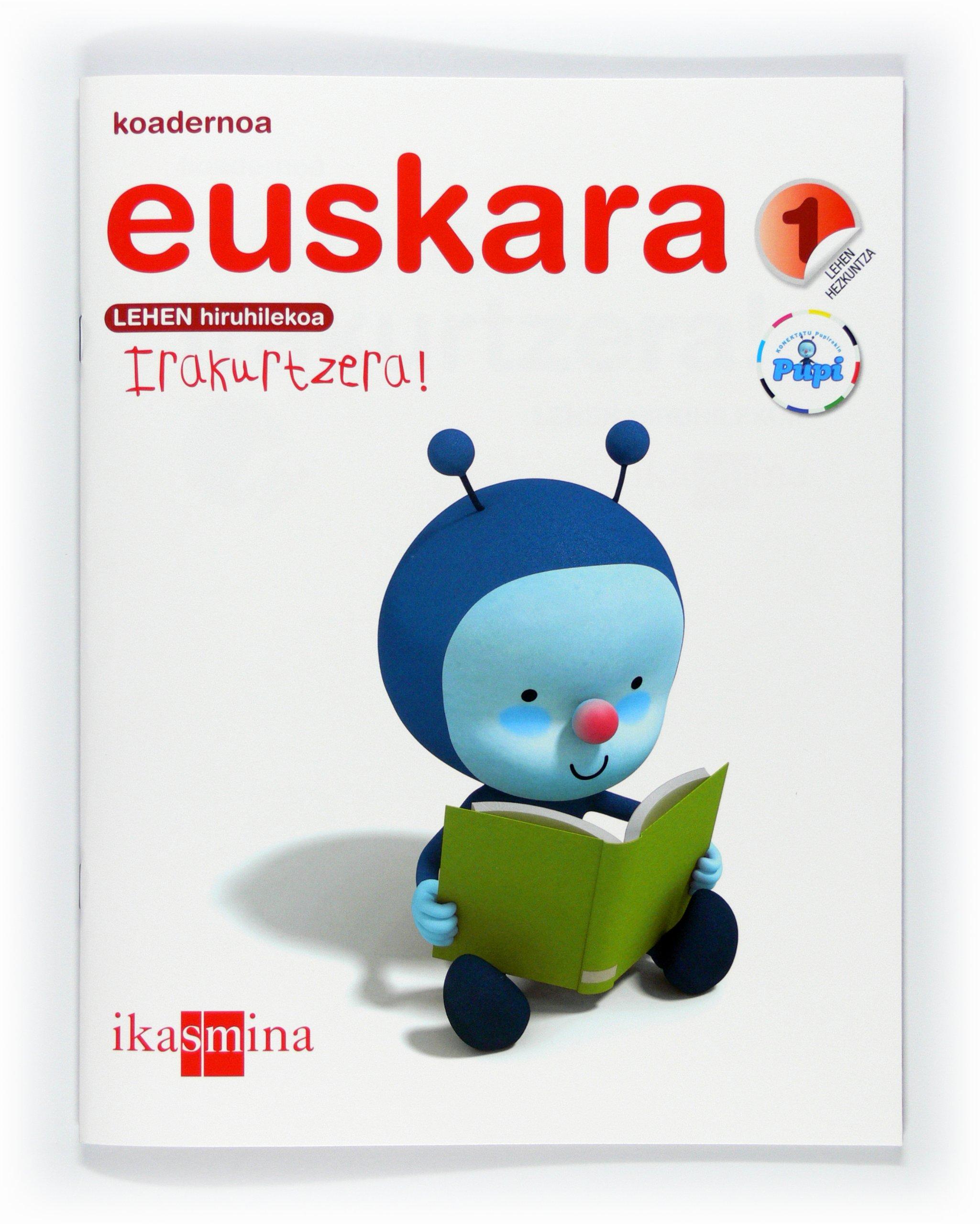 Koadernoa euskara. 1 Lehen Hezkuntza, 1 Hiruhilekoa ...