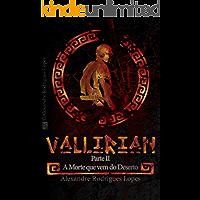 Vallirian - A Morte que vem do Deserto: Versão Portuguesa sem acordo ortográfico