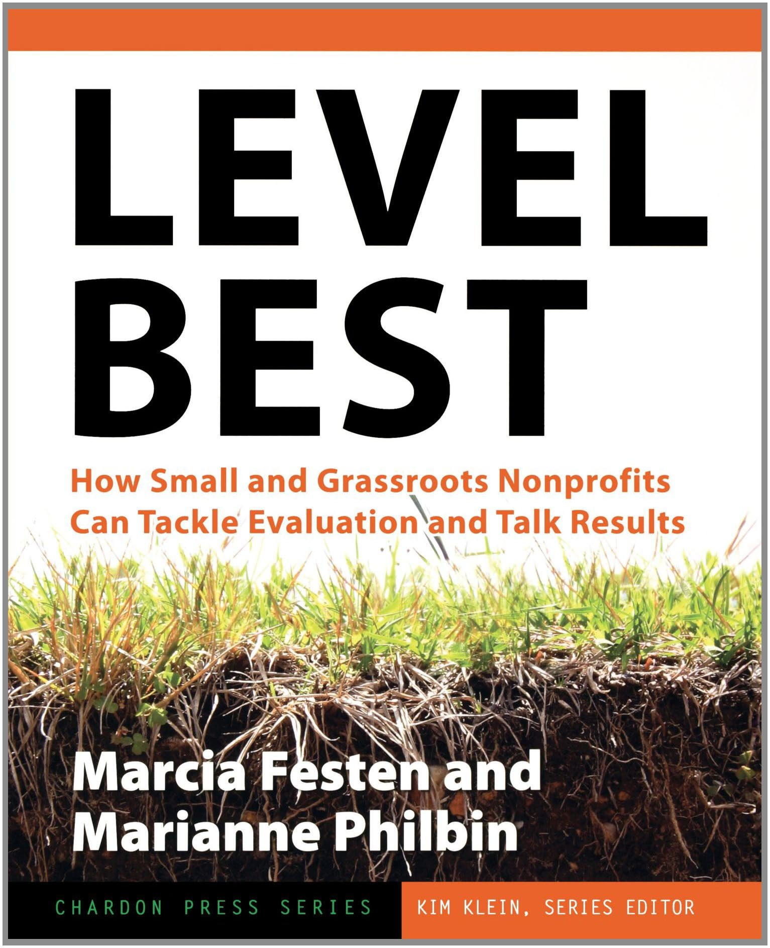 Level Best: How Small and Grassroots Nonprofits Can Tackle Evaluation and Talk Results