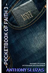 Pocketbook of Faith 3: Another Little Book of Even More Encouragement Kindle Edition