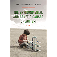 The Environmental and Genetic Causes of Autism (English Edition)