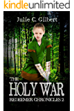 The Holy War (Redeemer Chronicles Book 2)