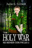 The Holy War (Redeemer Chronicles Book 2)