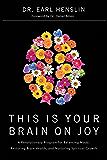 This Is Your Brain on Joy: A Revolutionary Program for Balancing Mood, Restoring Brain Health, and Nurturing Spiritual…