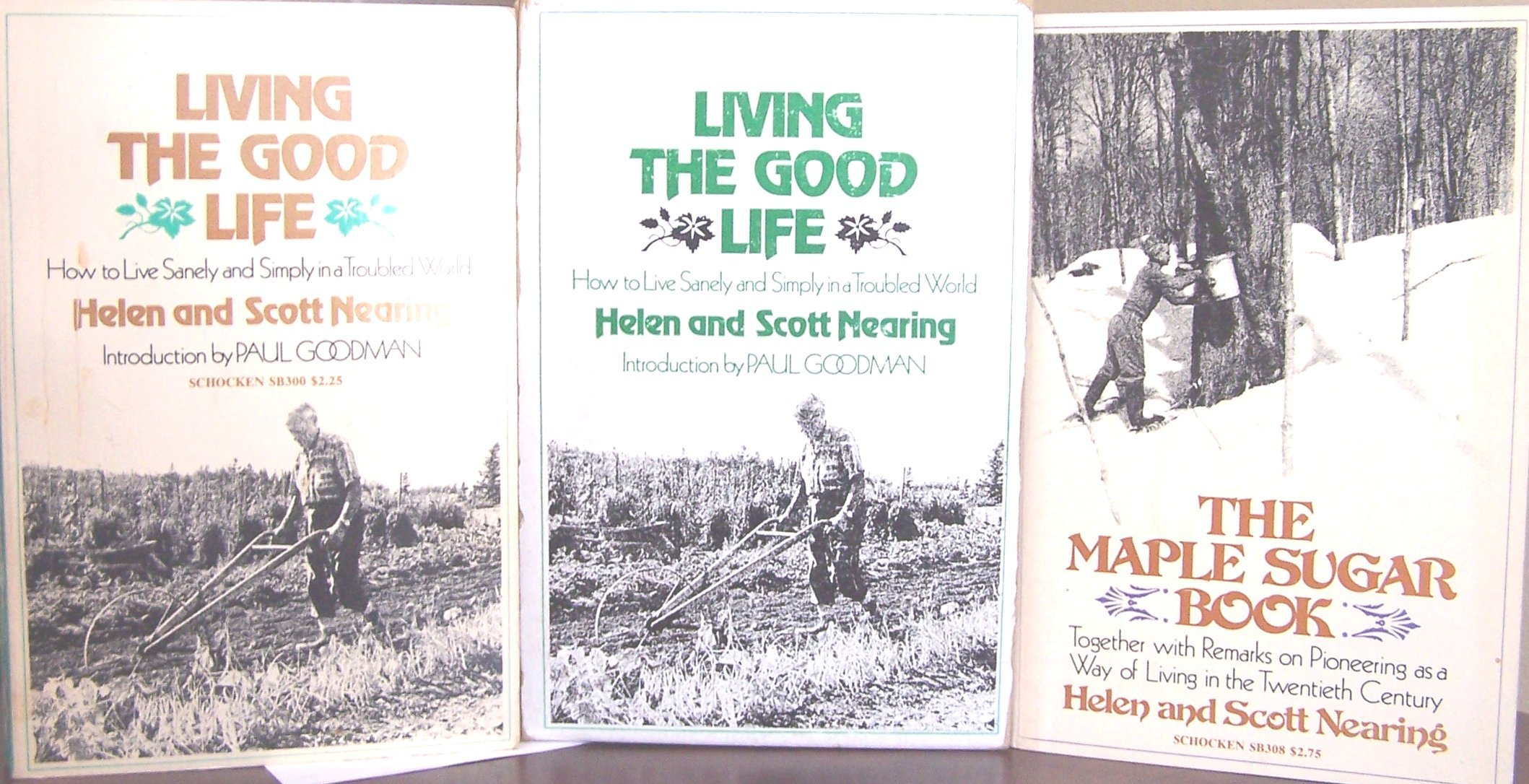 Living the Good Life & The Maple Sugar Book, Nearing, Helen and Scott