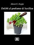 Delitti al profumo di basilico: 3 (Giallo, Thriller & Noir)