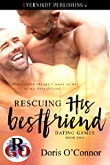 Rescuing His Best Friend (Dating Games Book 2) Kindle Edition