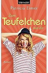 Zum Teufelchen mit dir: Roman (German Edition)