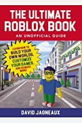 The Ultimate Roblox Book: An Unofficial Guide: Learn How to Build Your Own Worlds, Customize Your Games, and So Much More! (Unofficial Roblox) Paperback