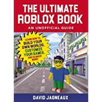 The Ultimate Roblox Book: An Unofficial Guide: Learn How to Build Your Own Worlds, Customize Your Games, and So Much…
