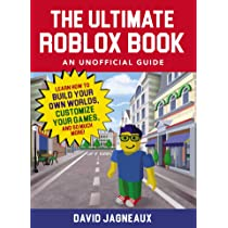 Roblox Coding Book 2020 Amazon Com The Advanced Roblox Coding Book An Unofficial Guide Learn How To Script Games Code Objects And Settings And Create Your Own World Unofficial Roblox 9781721400072 Haskins Heath Books