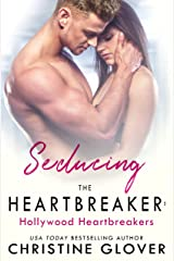 Seducing the Heartbreaker: Hollywood Heartbreakers Book 2 Kindle Edition