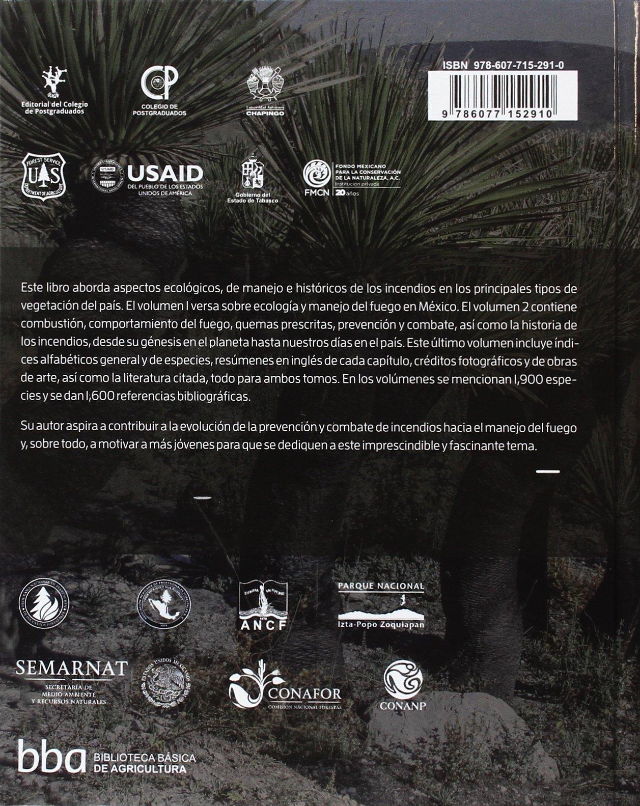 Incendios de vegetación: su ecología, manejo e historia, Tomo II: Dante Arturo Rodríguez Trejo: 9786077152910: Amazon.com: Books