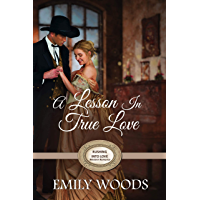A Lesson in True Love (Rushing Into Love Western Romance Book 2) (English Edition)