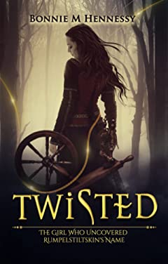 Twisted: The Girl Who Uncovered Rumpelstiltskin\'s Name