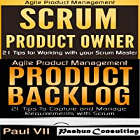 Agile Product Management: Scrum Product Owner: 21 Tips for Working with Your Scrum Master & Product Backlog 21 Tips
