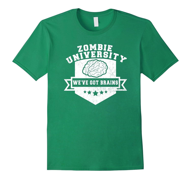 Zombie University We've Got Brains - Halloween T-Shirt-FL