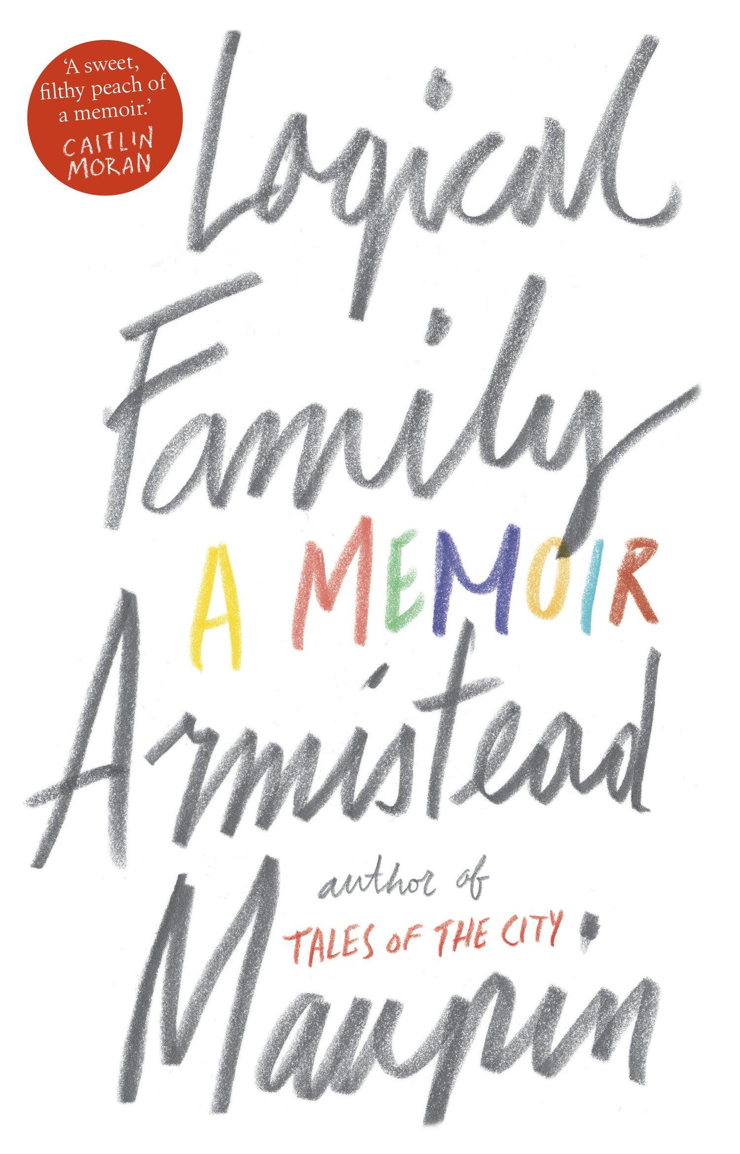 Logical Family: A Memoir: Armistead Maupin (author): 9781784161040:  Amazon.com: Books