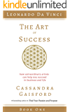 The Art of Success: How Extraordinary Artists Can Help You Succeed in Business and Life (Leonardo da Vinci Book 1)