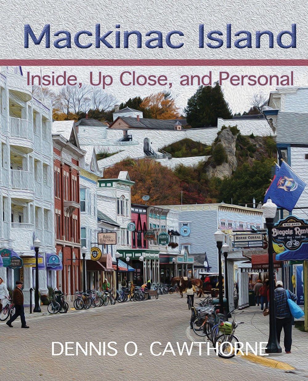 Mackinac Island: Inside, Up Close, and Personal pdf epub