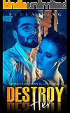 Destroy Her: A Dark High School Bully Romance (Crimson High Book 1)