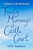 Frosty Mornings at Castle Court: Part Two