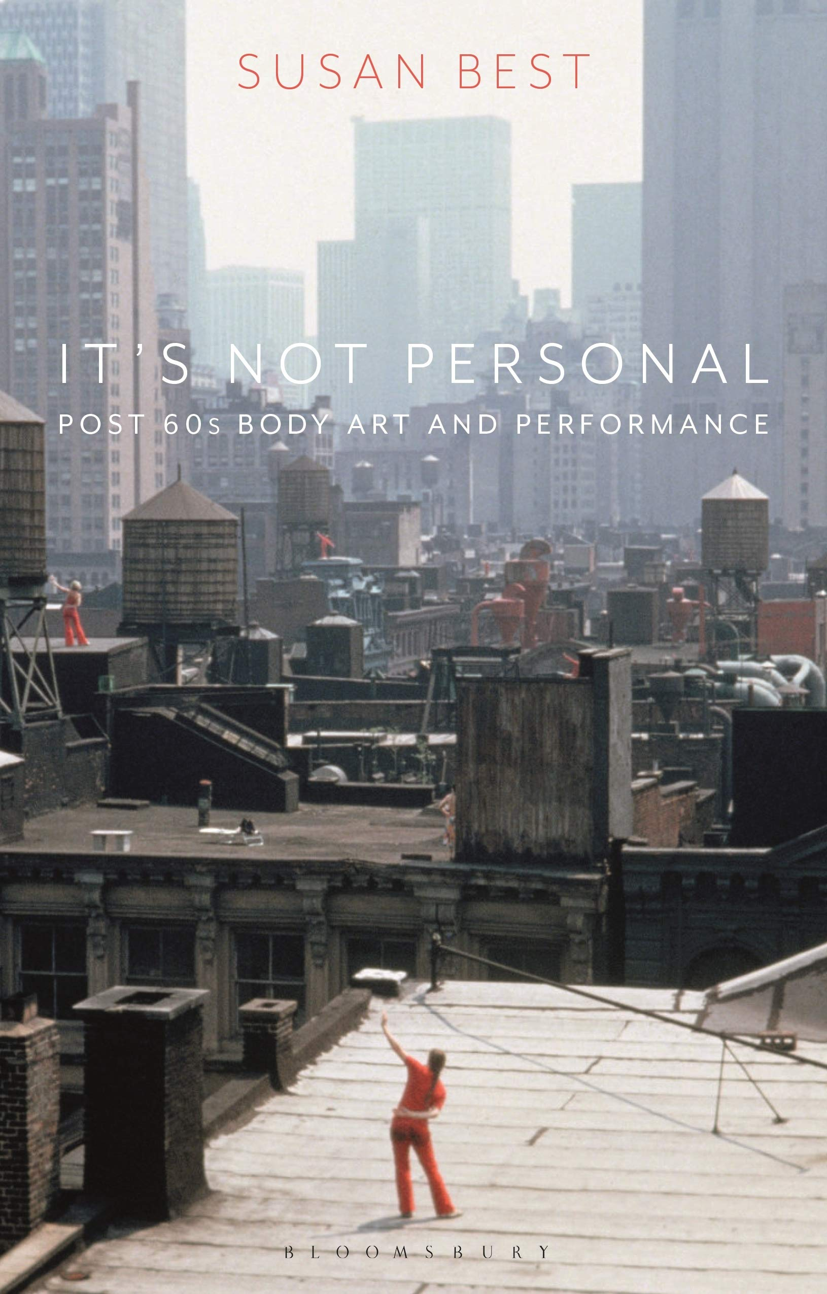 Amazon Com It S Not Personal Post 60s Body Art And Performance 9781350144149 Best Susan Books