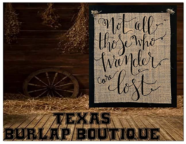c7d6a9f4d2 Amazon.com: FREE SHIPPING! Not all those who wander are lost Burlap ...