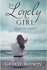 The Lonely Girl (Lonely Girl Series) Kindle Edition