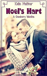 Noel's Hart: A Small Town Minnesota Romance Novel of Finding True Love Under Extraordinary Circumstances (The Snowberry Series Book 3)
