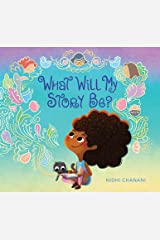 What Will My Story Be? Kindle Edition