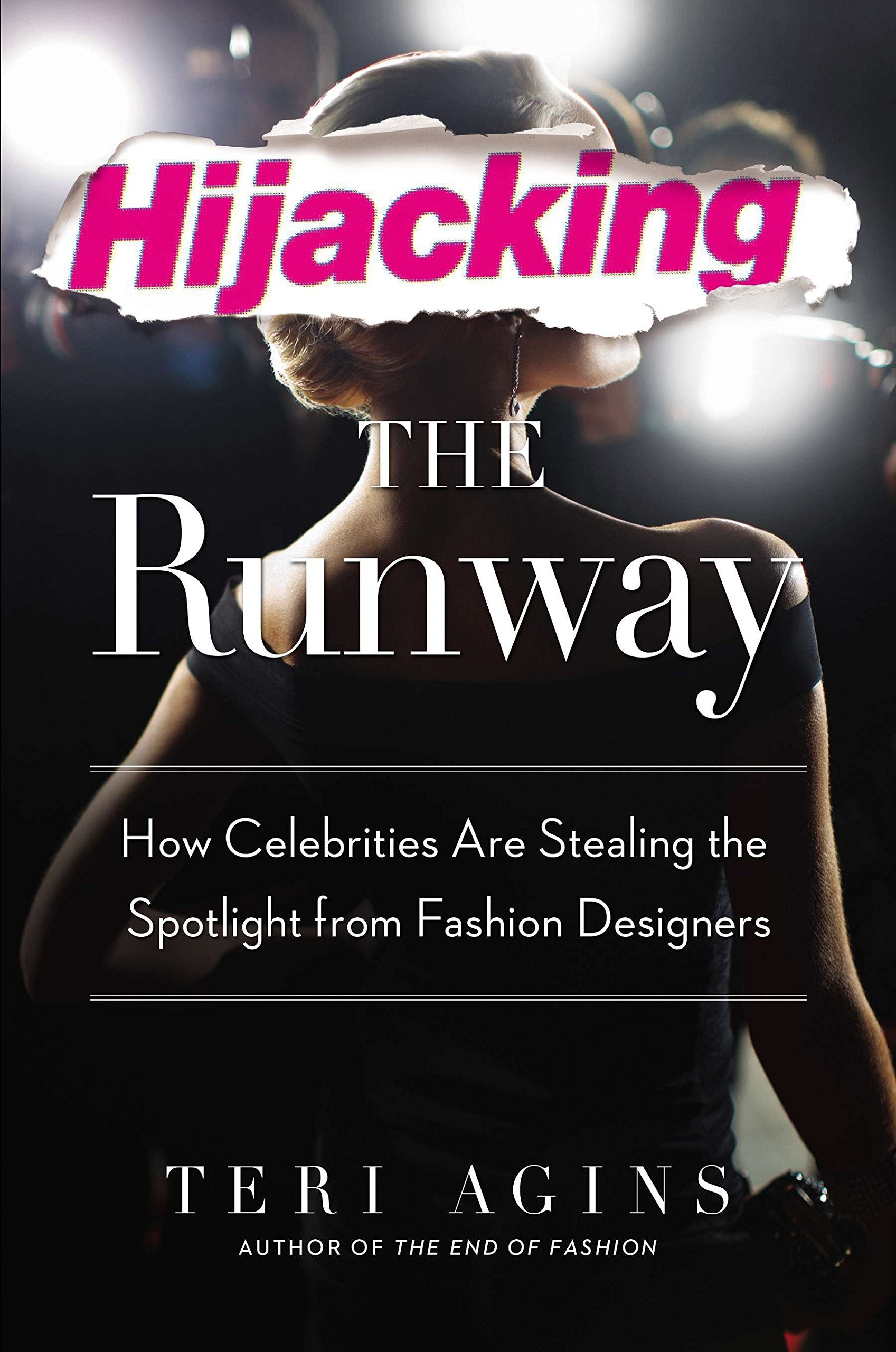 6dec14feddd9 Hijacking the Runway  How Celebrities Are Stealing the Spotlight from  Fashion Designers (Inglês) Capa dura – 9 out 2014