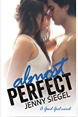 Almost Perfect (A Good Girl Book 2) Kindle Edition