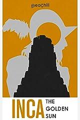 INCA: The Golden Sun Kindle Edition