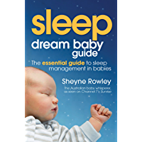 Dream Baby Guide: Sleep: The essential guide to sleep management in babies (Dream Baby Guides)