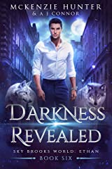 Darkness Revealed (Sky Brooks World: Ethan Book 6) Kindle Edition