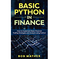 Basic Python in Finance: How to Implement Financial Trading Strategies and Analysis using Python
