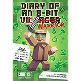 Diary of an 8-Bit Warrior: An Unofficial Minecraft Adventure (Volume 1)