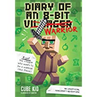 Diary of an 8-Bit Warrior (Book 1 8-Bit Warrior series): An Unofficial Minecraft Adventure