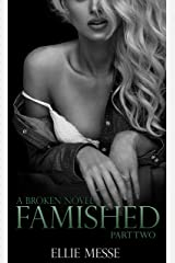 Famished: Part Two: (Book Three) (The Broken Series 3) Kindle Edition