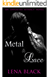 Metal & Lace (An Opposites Attract Novel)